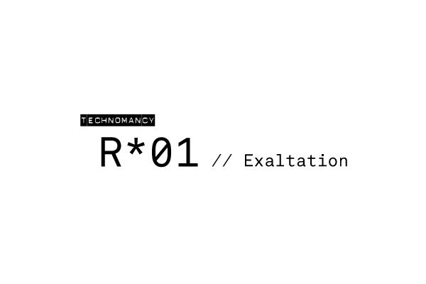 Technomancy R*01 // Exaltation