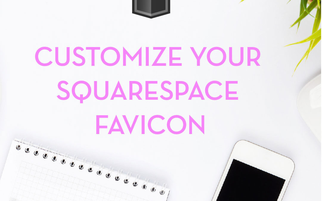 Make a custom favicon for your Squarespace site